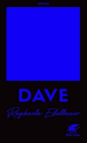 Buchseite und Rezensionen zu 'DAVE: Roman' von Raphaela Edelbauer
