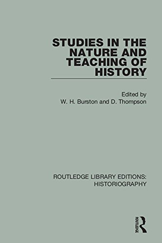 Studies in the Nature and Teaching of History (Routledge Library Editions: Historiography)