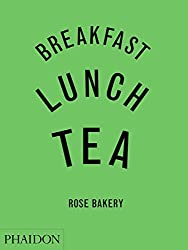 Breakfast, Lunch, Tea: The Many Little Meals of Rose Bakery