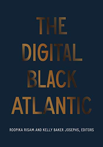 Compare Textbook Prices for The Digital Black Atlantic Debates in the Digital Humanities  ISBN 9781517910808 by Risam, Roopika,Josephs, Kelly Baker