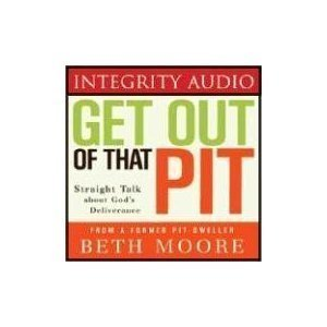 Get Out of That Pit: Straight Talk about God's Deliverance [Gt Out of Pit]- By Beth Moore