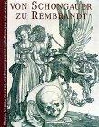 Von Schongauer zu Rembrandt - Bernd M. Mayer