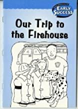 Our Trip to the Firehouse: Houghton Mifflin Early Success
