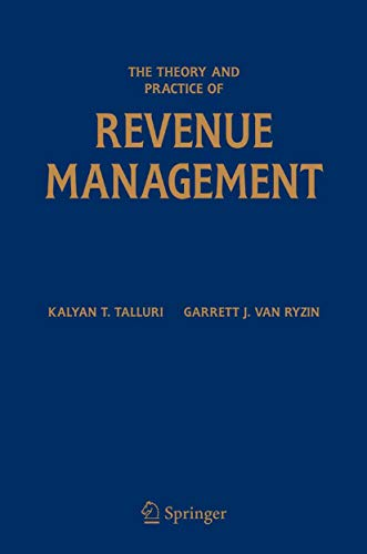 The Theory and Practice of Revenue Management (International Series in Operations Research & Management Science Book 68) (English Edition)