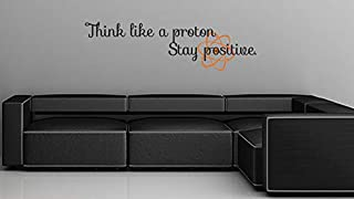 659ParkerRob Think Like A Proton and Stay Positive Wall Decal Geeky Wall Art Science Wall Decal