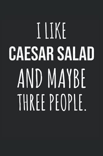 Caesar Salad Lover Notebook: Caesar Salad Lined Journal 120 Pages - Caesar Salad Gifts