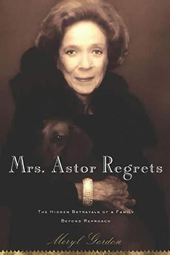 Mrs. Astor Regrets: The Hidden Betrayals of a...