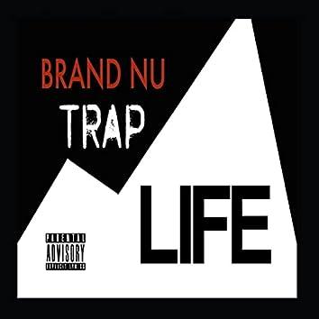 A Brand Nu Trap Life