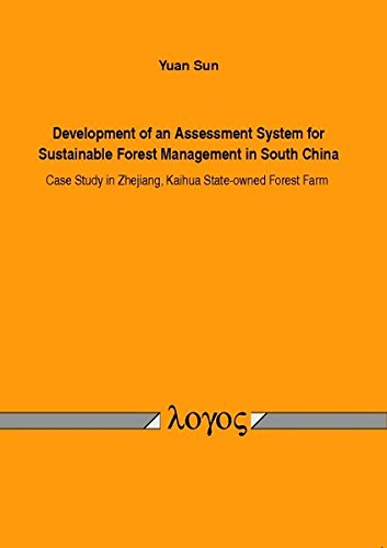 Development of an Assessment System for Sustainable Forest Management in South China: Case Study in Zhejiang, Kaihua State-owned Forest Farm