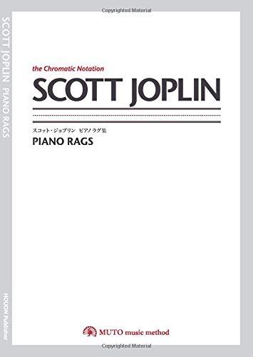 SCOTT JOPLIN:PIANO RAGS(the Chromatic Notation): by MUTO music method