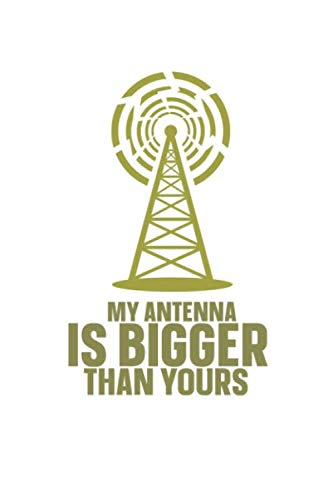My Antenna Is Bigger Than Yours: Amateur Radio Log Book Tracking and Organizing Station Operations with Additional Notes Section