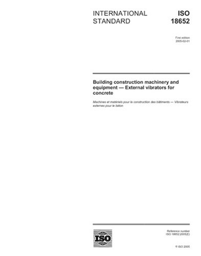 ISO 18652:2005, Building construction machinery and equipment - External vibrators for concrete