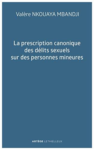 La prescription canonique des délits sexuels sur des personnes mineures