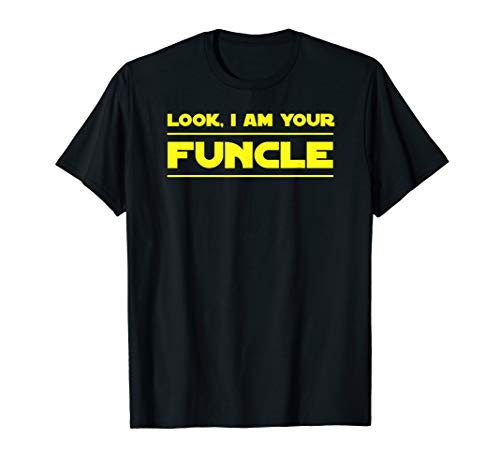 Look I am Your Funcle Cool & Funny Uncle T-Shirt