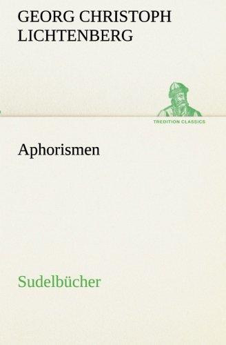 Aphorismen: Sudelbücher (TREDITION CLASSICS)