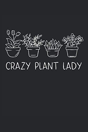 Crazy Plant Lady: 2021 Funny Gardening Planners for Plant Lady (Gardener Gifts for Women)