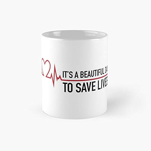 It\'s A Beautiful Day To Save Lives Grey\'s Quote Classic Mug Best Gift Funny Coffee Mugs 11 Oz