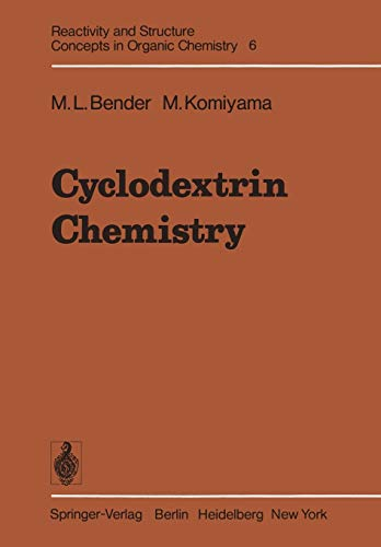 Cyclodextrin Chemistry (Reactivity and Structure: Concepts in Organic Chemistry (6))