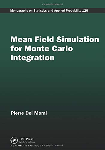 Mean Field Simulation for Monte Carlo Integration (Monographs on Statistics and Applied Probability, Band 126)