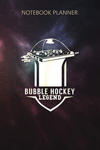 Notebook Planner Bubble Hockey Legend Arcade Sports: 6x9 inch, Planning, Bill, To Do List, 114 Pages, Lesson, Money, High Performance
