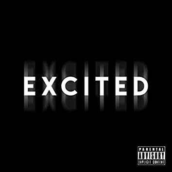 Excited (feat. Reezy)