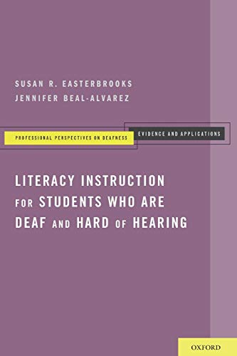 Literacy Instruction For Students Who Are Deaf And Hard Of Hearing Professional Perspectives On Deafness Evidence And Applications