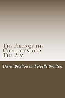 The Field of the Cloth of Gold: The Play