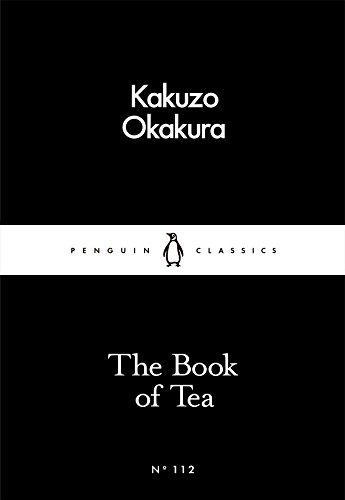 The Book of Tea (Penguin Little Black Classics)