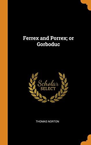 Ferrex and Porrex; Or Gorboduc