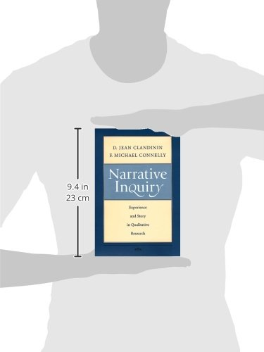 Narrative Inquiry: Experience and Story in Qualitative Research (Jossey Bass Education Series)