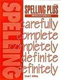 Spelling Plus: 1000 Words Toward Spelling Suc