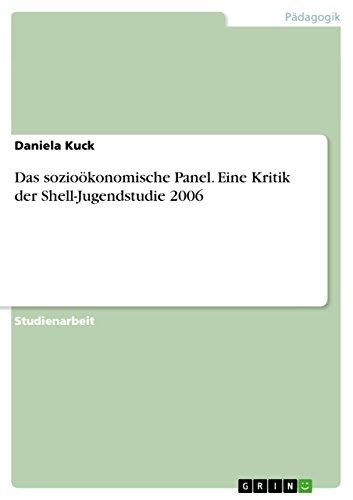 Das sozioökonomische Panel. Eine Kritik der Shell-Jugendstudie 2006