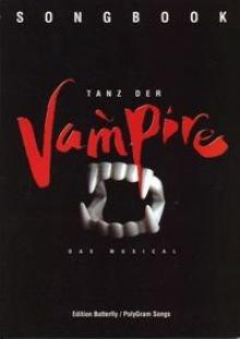 Songbook: Tanz der Vampire: Das Musical; Buch und Liedertexte: Michael Kunze, Musik: Jim Steinmann [Paperback] [Jan 01, 2009]