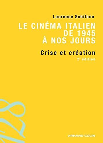 Le cinéma italien de 1945 à nos jours: Crises et création