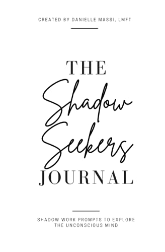 The Shadow Seekers Journal: Shadow Work Prompts to Explore the Unconscious Mind