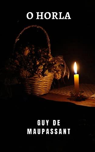O horla: Um clássico de mistério e terror do grande Guy de Maupassant