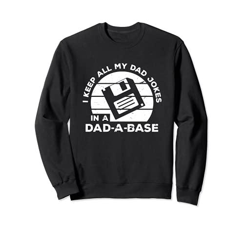 I Keep All My Dad Jokes In A Dad A Base Diskette Datenträger Sweatshirt