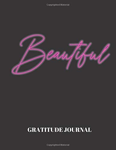 Inspirational Gratitude Journal: Beautiful, neon sign, I am grateful every day, positive thinking, trendy gift