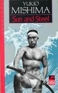 Sun and Steel. by Yukio Mishima (1970-01-06)