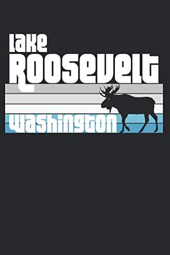 Lake Roosevelt, Washington: A Lake Roosevelt, WA Diary, Notebook, Journal, or Writing Composition Book Men, Women, and Kids