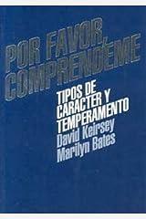 Por favor, compréndeme: tipos de carácter y temperamento Paperback
