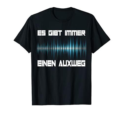 Siempre hay una mesa de mezclas Auxweg. Camiseta