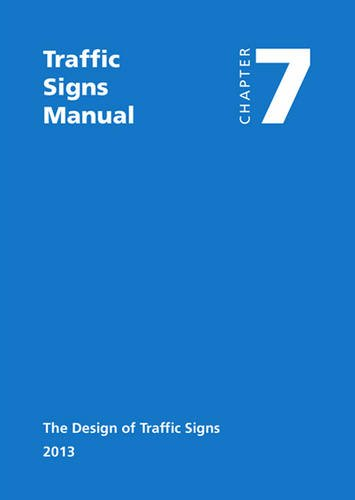 Traffic Signs Manual All Parts Chapter 7 The Design Of Traffic Signs 2013