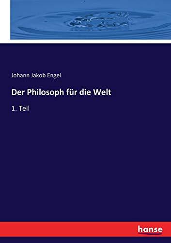 Der Philosoph für die Welt: 1. Teil