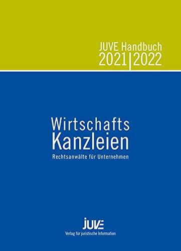 JUVE Handbuch Wirtschaftskanzleien 2021/2022: Rechtsanwälte für Unternehmen