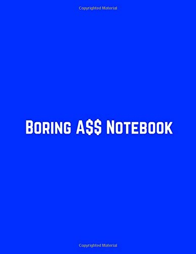 Boring A$$ Notebook: Minimalist Bare-Bones Composition Notebook Journal | Blue Cover - Dot Grid | Great Gift Idea If You Really Don't Care
