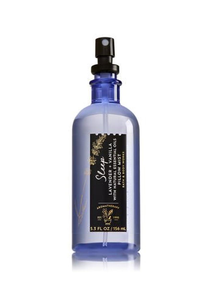 誘惑つまずくコンベンション【Bath&Body Works/バス&ボディワークス】 ピローミスト アロマセラピー スリープ ラベンダーバニラ Aromatherapy Pillow Mist Sleep Lavender Vanilla 5.3 fl oz / 156 mL [並行輸入品]