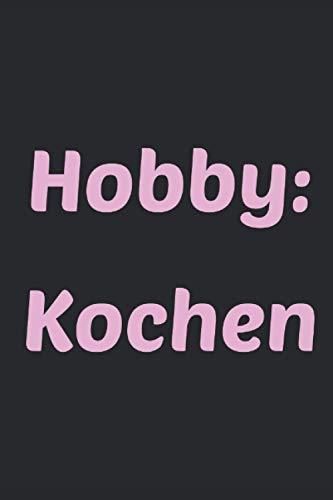 Hobby: Kochen: Liniertes Notizheft 6 x 9 Zoll Kochen Backen Kochbuch Fisch Fleisch Vegetarisch Gemüse Vegan
