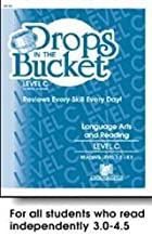 Drops in the Bucket, Level C, Language Arts and Reading: A Teacher Resource of Productive Daily Practice, Reading Level 3.0-4.5