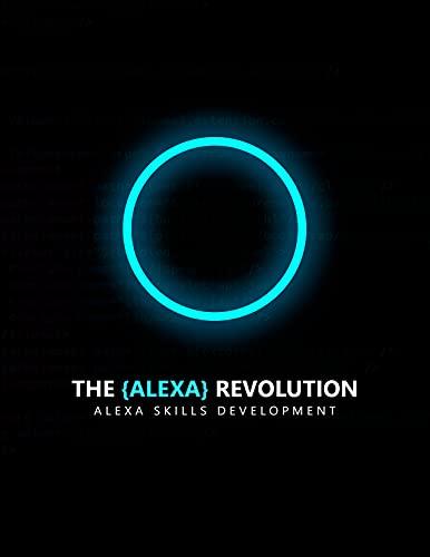 The Alexa Revolution: Alexa Skills Development (English Edition)